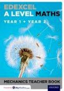 - Edexcel A Level Maths: Year 1 + Year 2 Mechanics Teacher Book - 9780198413288 - V9780198413288