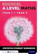 - Edexcel A Level Maths: Year 1 + Year 2 Statistics Student Workbook - 9780198413295 - V9780198413295