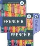 Trumper, Christine, Israel, John - IB French B Course Book Pack: Oxford IB Diploma Programme (Print Course Book & Enhanced Online Course Book) - 9780198422372 - V9780198422372