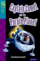 Emmett, Jonathan - Oxford Reading Tree Treetops Fiction: Level 9: Captain Comet and the Purple Planet - 9780198446941 - V9780198446941