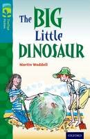 Waddell, Martin - Oxford Reading Tree TreeTops Fiction: Level 9: The Big Little Dinosaur - 9780198446972 - V9780198446972