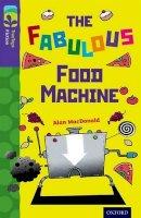 MacDonald, Alan - Oxford Reading Tree TreeTops Fiction: Level 11 More Pack B: The Fabulous Food Machine - 9780198447511 - V9780198447511