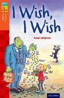 Shipton, Paul - Oxford Reading Tree Treetops Fiction: Level 13: I Wish, I Wish - 9780198447900 - V9780198447900