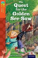 Wallace, Karen - Oxford Reading Tree TreeTops Fiction: Level 13 More Pack B: The Quest for the Golden See-Saw - 9780198448099 - V9780198448099