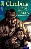 Warburton, Nick - Oxford Reading Tree TreeTops Fiction: Level 14: Climbing in the Dark - 9780198448143 - V9780198448143