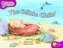 Howell, Gill - Oxford Reading Tree: Stage 10: Snapdragons: the Selkie Child - 9780198455806 - V9780198455806