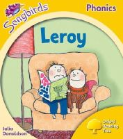 Donaldson, Julia, Kirtley, Clare - Oxford Reading Tree: Stage 5: Songbirds: Leroy - 9780198466918 - V9780198466918