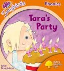 Donaldson, Julia; Kirtley, Clare - Oxford Reading Tree: Stage 6: Songbirds: Tara's Party - 9780198467045 - V9780198467045