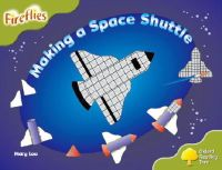 Lee, Mary; Page, Thelma; Miles, Liz; Howell, Gill; Mackill, Mary; Tritton, Lucy - Oxford Reading Tree: Stage 7: Fireflies: Making a Space Rocket - 9780198473091 - V9780198473091