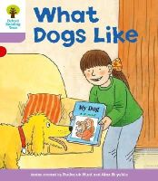 Hunt, Roderick; Howell, Gill - Oxford Reading Tree Stage 1+: More First Sentences A: What Dogs Like - 9780198480723 - V9780198480723
