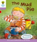 Hunt, Roderick; Howell, Gill - Oxford Reading Tree Stage 1+: More First Sentences C: Mud Pie - 9780198480952 - V9780198480952