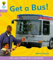 Hughes, Monica; Page, Thelma; Hunt, Roderick - Oxford Reading Tree: Stage 1+: Floppy's Phonics Non-fiction: Get a Bus - 9780198484356 - V9780198484356