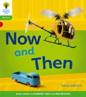 Hughes, Monica; Page, Thelma; Hunt, Roderick - Oxford Reading Tree: Stage 2: Floppy's Phonics Non-fiction: Now and Then - 9780198484431 - V9780198484431