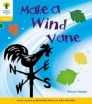 Hawes, Alison, Hughes, Monica, Page, Thelma, Hunt, Roderick - Oxford Reading Tree: Stage 5a: Floppy's Phonics Non-fiction: Make a Wind Vane - 9780198484820 - V9780198484820