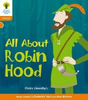Llewellyn, Claire, Hughes, Monica, Page, Thelma, Hunt, Roderick - Oxford Reading Tree: Stage 6: Floppy's Phonics Non-fiction: All About Robin Hood - 9780198484899 - V9780198484899