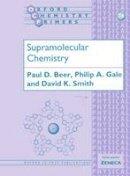 Beer, Paul; Gale, Philip A.; Smith, David K. - Supramolecular Chemistry - 9780198504474 - V9780198504474
