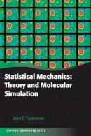 Tuckerman, Mark - Statistical Mechanics: Theory and Molecular Simulation - 9780198525264 - V9780198525264