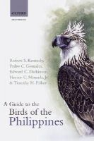 Robert S. Kennedy, Pedro C. Gonzales, Edward C. Dickinson, Hector Miranda, Timothy H. Fisher - A Guide to the Birds of the Philippines - 9780198546689 - V9780198546689
