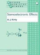 Kirby, Antony J. - Stereoelectronic Effects - 9780198558934 - V9780198558934