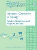 Wilkins, Patricia C.; Wilkins, Ralph G. - Inorganic Chemistry in Biology - 9780198559337 - V9780198559337