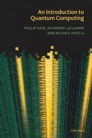 Kaye, Phillip; Laflamme, Raymond; Mosca, Michele - An Introduction to Quantum Computing - 9780198570493 - V9780198570493