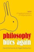Edmonds, David, Warburton, Nigel - Philosophy Bites Again - 9780198702696 - V9780198702696