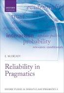 McCready, Eric - Reliability in Pragmatics - 9780198702832 - V9780198702832