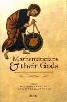 Lawrence, Snezana, McCartney, Mark - Mathematicians and their Gods: Interactions between mathematics and religious beliefs - 9780198703051 - V9780198703051
