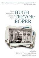 - One Hundred Letters From Hugh Trevor-Roper - 9780198703136 - V9780198703136