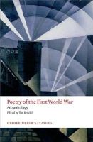 - Poetry of the First World War: An Anthology (Oxford World's Classics) - 9780198703204 - V9780198703204