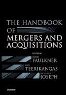 Faulkner, David, Teerikangas, Satu, Joseph, Richard J. - The Handbook of Mergers and Acquisitions - 9780198703884 - V9780198703884