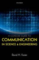 Foster, David H. - A Concise Guide to Communication in Science and Engineering - 9780198704249 - V9780198704249
