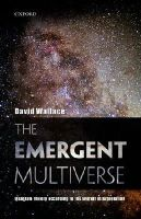 Wallace, David - The Emergent Multiverse: Quantum Theory according to the Everett Interpretation - 9780198707547 - V9780198707547