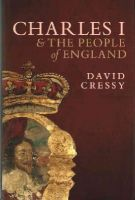 Cressy, David - Charles I and the People of England - 9780198708292 - V9780198708292