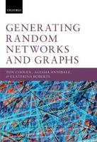 Coolen, Ton, Annibale, Alessia, Roberts, Ekaterina - Generating Random Networks and Graphs - 9780198709893 - V9780198709893