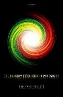 Healey, Richard - The Quantum Revolution in Philosophy - 9780198714057 - V9780198714057
