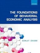 Dhami, Sanjit - The Foundations of Behavioral Economic Analysis - 9780198715528 - V9780198715528