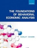 Dhami, Sanjit - The Foundations of Behavioral Economic Analysis - 9780198715535 - V9780198715535