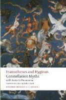 Eratosthenes, Hyginus, Aratus - Constellation Myths: with Aratus's Phaenomena (Oxford World's Classics) - 9780198716983 - V9780198716983