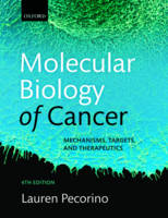 Pecorino, Lauren - Molecular Biology of Cancer: Mechanisms, Targets, and Therapeutics - 9780198717348 - V9780198717348