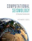 Igel, Heiner - Computational Seismology: A Practical Introduction - 9780198717416 - V9780198717416