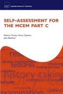Thorpe, Rebecca, Chapman, Simon, Blackham, Jules - Self-assessment for the MCEM Part C - 9780198717584 - V9780198717584