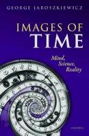 Jaroszkiewicz, George - Images of Time - 9780198718062 - V9780198718062