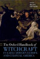 - The Oxford Handbook of Witchcraft in Early Modern Europe and Colonial America (Oxford Handbooks) - 9780198723639 - V9780198723639