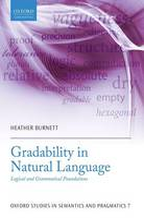 Burnett, Heather - Gradability in Natural Language: Logical and Grammatical Foundations (Oxford Studies in Semantics and Pragmatics) - 9780198724797 - V9780198724797