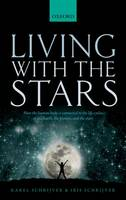 Schrijver, Karel, Schrijver, Iris - Living with the Stars: How the Human Body is Connected to the Life Cycles of the Earth, the Planets, and the Stars - 9780198727439 - V9780198727439