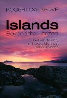 Lovegrove, Roger - Islands Beyond the Horizon: The life of twenty of the world's most remote places - 9780198727576 - V9780198727576