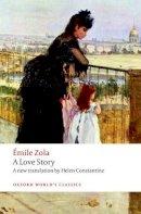 Zola, Emile - A Love Story (Oxford World's Classics) - 9780198728641 - V9780198728641