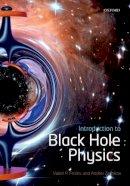 Frolov, Valeri P., Zelnikov, Andrei - Introduction to Black Hole Physics - 9780198729112 - V9780198729112
