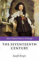 - The Seventeenth Century: Europe 1598-1715 (Short Oxford History of Europe) - 9780198731672 - V9780198731672